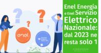 Enel Energia e Enel Servizio Elettrico Nazionale: dal 2023 ne resta solo uno