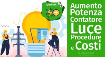 Aumento della Potenza del Contatore Luce: Procedure e Costi