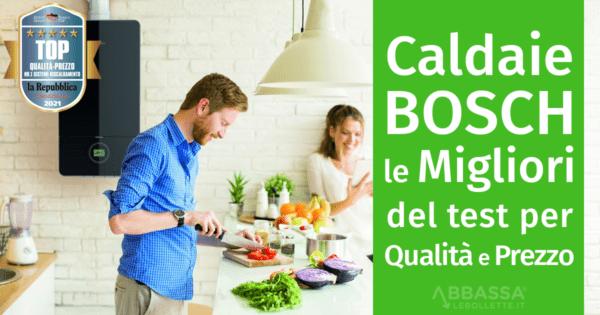 Caldaie Bosch: le migliori del test per Qualità e Prezzo