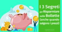 I 3 segreti per risparmiare sulle bollette (anche quando salgono i prezzi)