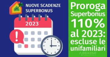 Proroga Superbonus 110% al 2023: escluse le unifamiliari