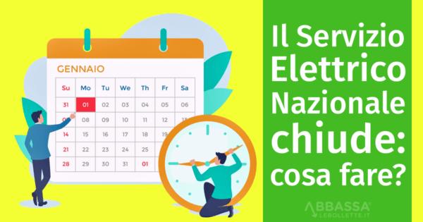 Il Servizio Elettrico Nazionale chiude: cosa fare?